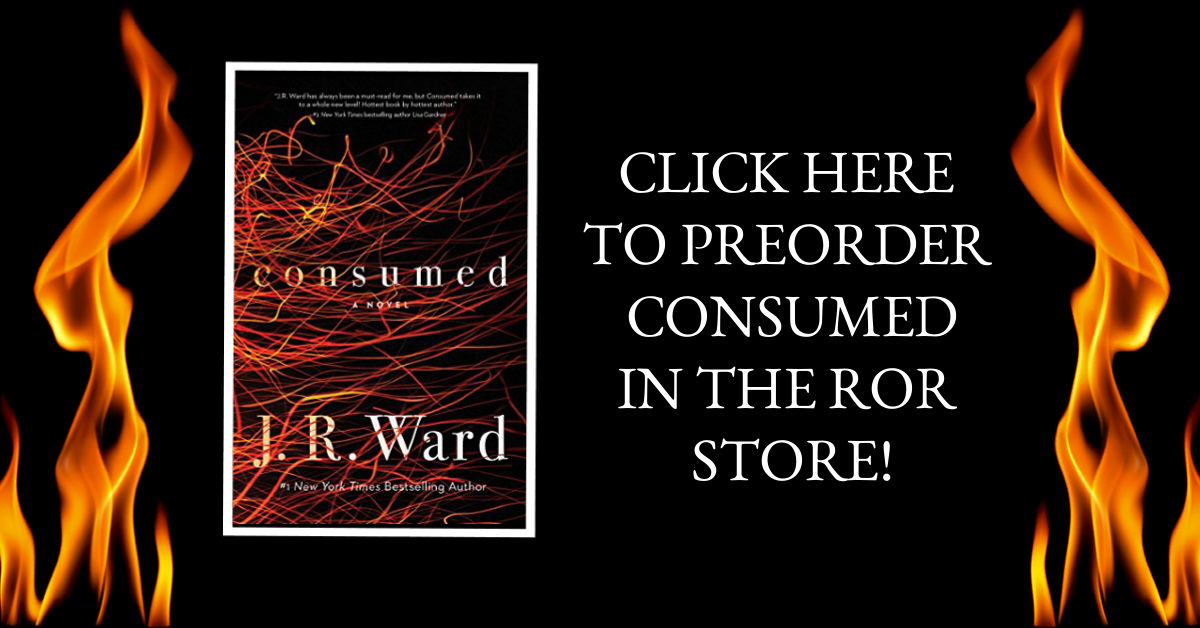 ROR 2018 EXCLUSIVE PREORDER: CONSUMED by J.R. Ward!
